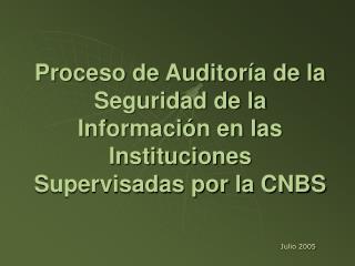 Proceso de Auditor a de la Seguridad de la Informaci n en las Instituciones Supervisadas por la CNBS