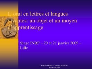 L oral en lettres et langues vivantes: un objet et un moyen d apprentissage