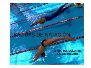 SALIDAS DE NATACI N.