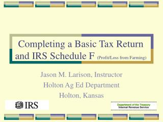 Completing a Basic Tax Return and IRS Schedule F Profit