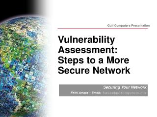 Vulnerability Assessment:  Steps to a More Secure Network