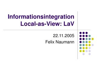 Informationsintegration Local-as-View: LaV