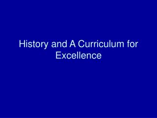 History and A Curriculum for Excellence