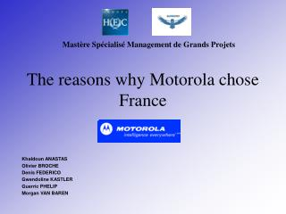 The reasons why Motorola chose France