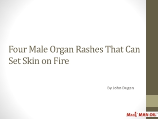Four Male Organ Rashes That Can Set Skin on Fire