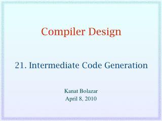 Compiler Design  21. Intermediate Code Generation