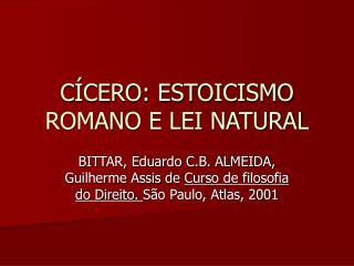 C CERO: ESTOICISMO ROMANO E LEI NATURAL