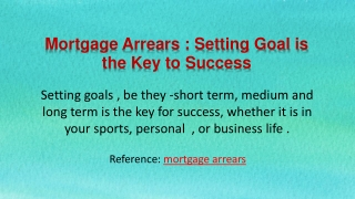 Mortgage Arrears : Setting Goal is the Key to Success