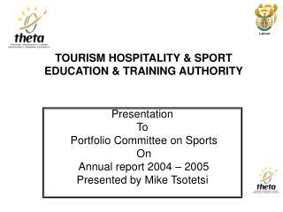 TOURISM HOSPITALITY  SPORT EDUCATION  TRAINING AUTHORITY