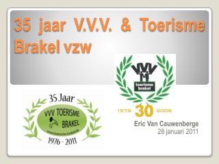 35 jaar V.V.V.  Toerisme Brakel vzw