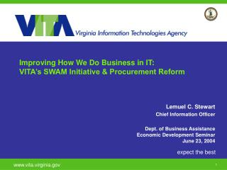 Improving How We Do Business in IT:  VITA s SWAM Initiative  Procurement Reform