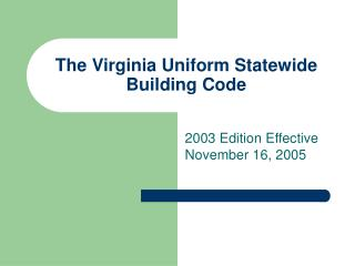 The Virginia Uniform Statewide Building Code