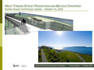 WEST THOMAS STREET PEDESTRIAN AND BICYCLE OVERPASS