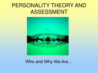 PERSONALITY THEORY AND ASSESSMENT