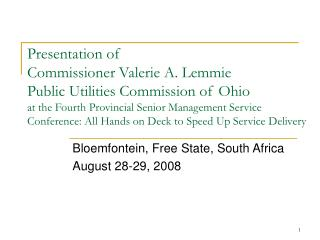Presentation of  Commissioner Valerie A. Lemmie  Public Utilities Commission of Ohio  at the Fourth Provincial Senior Ma