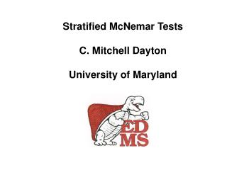 Stratified McNemar Tests  C. Mitchell Dayton  University of Maryland