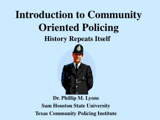 Introduction to Community Oriented Policing