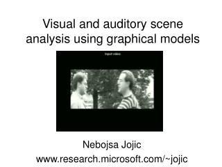Visual and auditory scene analysis using graphical models
