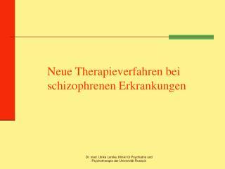 Neue Therapieverfahren bei   schizophrenen Erkrankungen