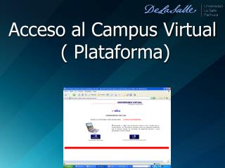 Acceso al Campus Virtual    Plataforma