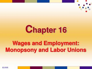 Wages and Employment: Monopsony and Labor Unions