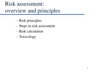 Risk assessment:   overview and principles