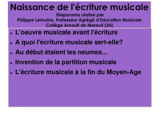 Naissance de l criture musicale  Diaporama r alis  par  Philippe Lemoine, Professeur Agr g  dEducation Musicale Coll ge