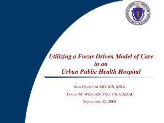 Utilizing a Focus Driven Model of Care  in an  Urban Public Health Hospital