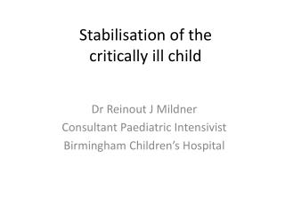 Stabilisation of the  critically ill child