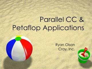 Parallel CC  Petaflop Applications