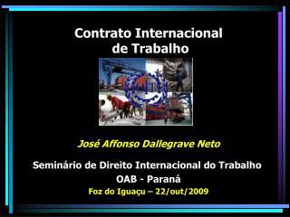 Contrato Internacional  de Trabalho      Jos  Affonso Dallegrave Neto  Semin rio de Direito Internacional do Trabalho  O