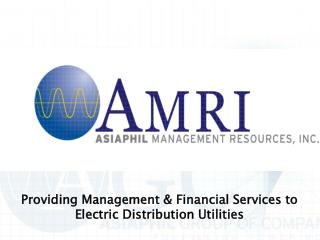 Providing Management  Financial Services to Electric Distribution Utilities