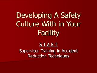 Developing A Safety Culture With in Your Facility