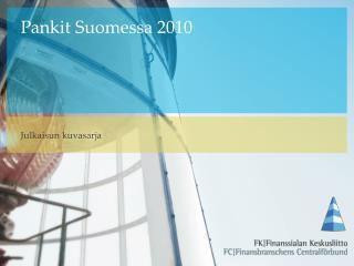 Pankit Suomessa 2010 kuvasarja