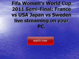 fifa women's world cup 2011 semi-final: france vs usa japan