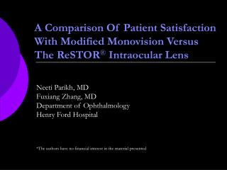 A Comparison Of Patient Satisfaction  With Modified Monovision Versus  The ReSTOR  Intraocular Lens