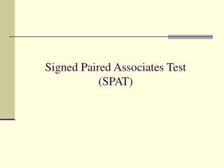 Signed Paired Associates Test SPAT