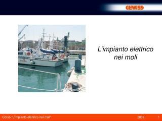 L impianto elettrico nei moli