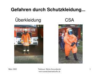 Gefahren durch Schutzkleidung...