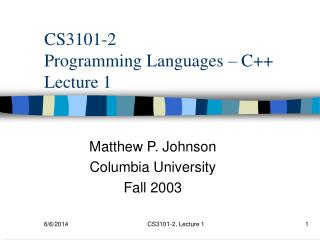 CS3101-2 Programming Languages   C Lecture 1