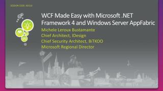 WCF Made Easy with Microsoft  Framework 4 and Windows Server AppFabric