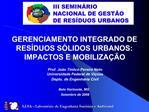 GERENCIAMENTO INTEGRADO DE RES DUOS S LIDOS URBANOS: IMPACTOS E MOBILIZA  O