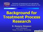 Background for Treatment Process Research
