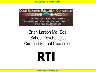 Brian Larson Ma, Eds    School Psychologist  Certified School Counselor