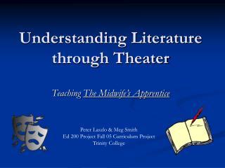 Understanding Literature through Theater
