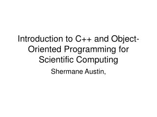 Introduction to C and Object-Oriented Programming for Scientific Computing
