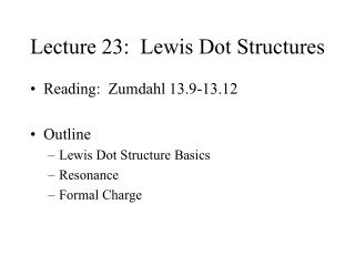 Lecture 23:  Lewis Dot Structures