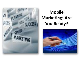 Mobile Marketing: Are You Ready?