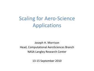 Scaling for Aero-Science Applications