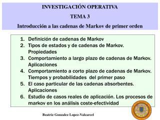 INVESTIGACI N OPERATIVA TEMA 3 Introducci n a las cadenas de Markov de primer orden